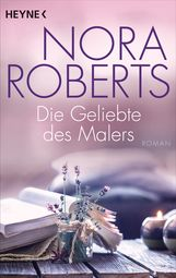 Nora  Roberts - Die Geliebte des Malers