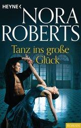Nora  Roberts - Tanz ins große Glück