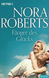 Nora  Roberts - Fänger des Glücks