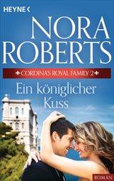 Nora  Roberts - Cordina's Royal Family 2. Ein königlicher Kuss