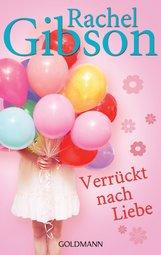Rachel  Gibson - Verrückt nach Liebe