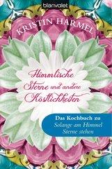 Kristin  Harmel - Himmlische Sterne und andere Köstlichkeiten