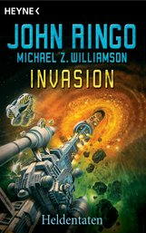John  Ringo, Michael  Williamson - Invasion - Heldentaten