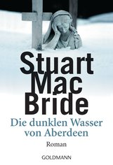 Stuart  MacBride - Die dunklen Wasser von Aberdeen