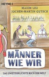 Maxim  Leo, Jochen-Martin  Gutsch - Männer wie wir