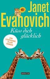 Janet  Evanovich - Küss dich glücklich