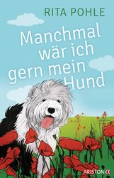 Rita  Pohle - Manchmal wär ich gern mein Hund