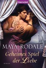 Maya  Rodale - Geheimes Spiel der Liebe