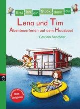 Patricia  Schröder - Erst ich ein Stück, dann du - Lena und Tim - Abenteuerferien auf dem Hausboot