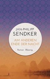 Jan-Philipp  Sendker - Am anderen Ende der Nacht (Die China-Trilogie 3)