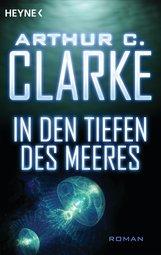 Arthur C.  Clarke - In den Tiefen des Meeres