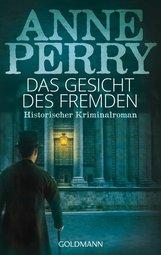Anne  Perry - Das Gesicht des Fremden