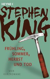 Stephen  King - Frühling, Sommer, Herbst und Tod