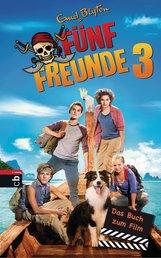 Enid  Blyton - Fünf Freunde 3 - Das Buch zum Film