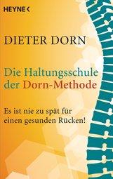 Dieter  Dorn - Die Haltungsschule der Dorn-Methode