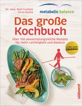 Wolf  Funfack, Silvia  Bürkle - metabolic balance – Das große Kochbuch