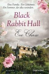 Eve  Chase - Black Rabbit Hall - Eine Familie. Ein Geheimnis. Ein Sommer, der alles verändert.