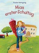 Frauke  Nahrgang - Mias erster Schultag