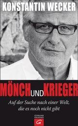 Konstantin  Wecker - Mönch und Krieger