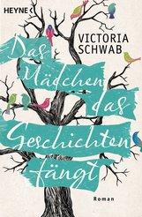 Victoria  Schwab - Das Mädchen, das Geschichten fängt