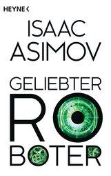 Isaac  Asimov - Geliebter Roboter