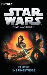 Kevin J.  Anderson - Star Wars™: Flucht ins Ungewisse