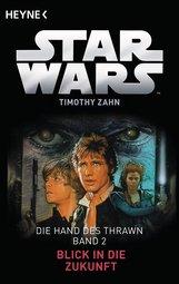 Timothy  Zahn - Star Wars™: Blick in die Zukunft