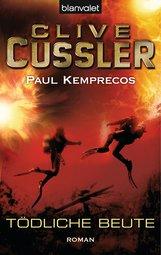Clive  Cussler, Paul  Kemprecos - Tödliche Beute