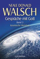 Neale Donald  Walsch - Gespräche mit Gott  - Band 3