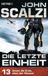 John  Scalzi - Die letzte Einheit,  - Episode 13: Unten die Erde, oben der Himmel