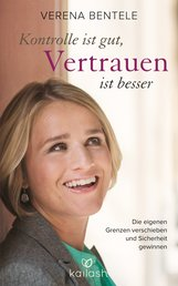 Verena  Bentele, Stephanie  Ehrenschwendner - Kontrolle ist gut, Vertrauen ist besser