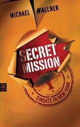 Michael  Wallner - Secret Mission - Einsatz in New York