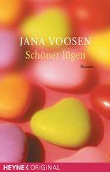 Jana  Voosen - Schöner lügen