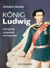 Christine  Stecher - König Ludwig