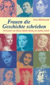 Irma  Hildebrandt - Frauen, die Geschichte schrieben