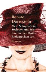 Renate  Dorrestein - Mein Sohn hat ein Sexleben und ich lese meiner Mutter Rotkäppchen vor