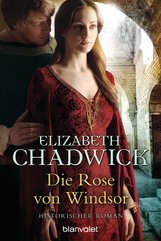 Elizabeth  Chadwick - Die Rose von Windsor