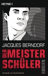 Jacques  Berndorf - Der Meisterschüler