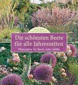 Ursula  Barth, Christa  Brand - Die schönsten Beete für alle Jahreszeiten