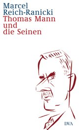 Marcel  Reich-Ranicki - Thomas Mann und die Seinen