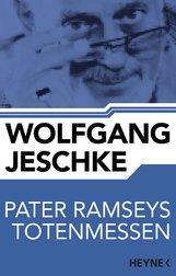 Wolfgang  Jeschke - Pater Ramseys Totenmessen