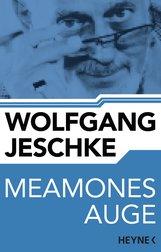 Wolfgang  Jeschke - Meamones Auge