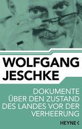 Wolfgang  Jeschke - Dokumente über den Zustand des Landes vor der Verheerung