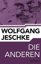 Wolfgang  Jeschke - Die Anderen