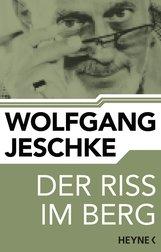 Wolfgang  Jeschke - Der Riss im Berg