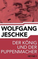 Wolfgang  Jeschke - Der König und der Puppenmacher