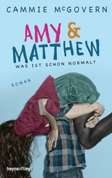Cammie  McGovern - Amy & Matthew - Was ist schon normal?
