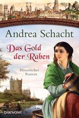 Andrea  Schacht - Das Gold der Raben