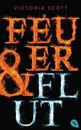 Victoria  Scott - Feuer & Flut