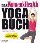 Kathryn  Budig - Das Women's Health Yoga-Buch